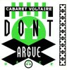 Cabaret Voltaire, Don't argue (1987)