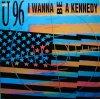 U96, I wanna be a Kennedy (US-Mix, 1992)