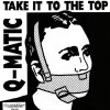 Q-Matic, Take it to the top (4:42min., 1987, #zyx5765)