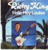 Ricky King, Hal�, hey Louise (1981, Bohlen)