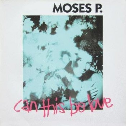 Bild 1: Moses P., Can this be love (1989)