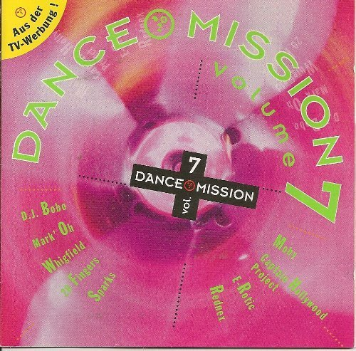 Bild 1: Dance Mission 7 (1995), Mark 'Oh, Moby, Intermission, E-Rotic, Pharaoh, Whigfield...