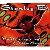 Stanley B., Na na hey hey kiss him goodbye (1996)