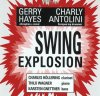 Gerry Hayes, Swing explosion (1994, & Charly Antolini)