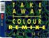 Ice MC, Take away the colour (Remixe, 1994)