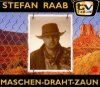 Stefan Raab, Maschen-Draht-Zaun (1999)
