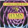 Cabballero Rave, Hymn (Rave Remixes)