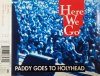 Paddy goes to Holyhead, Here we go (incl. 2 versions, 1997)