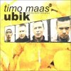 Timo Maas, Ubik (4 versions, 2000, feat. Martin Bettinghaus)