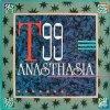T 99, Anasthasia