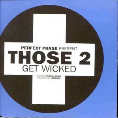 Bild 1: Those 2, Get wicked