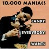 10,000 Maniacs, Candy everybody wants (#9663422)