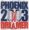 Phoenix 2003, Dreamer (Yanou/Resource Remixes/Club, 2002)