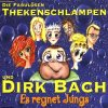 Die fabulösen Thekenschlampen, Es regnet Jungs (1999, & Dirk Bach)