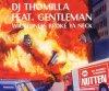 DJ Thomilla, Wickedness broke ya neck (2000, feat. Gentleman)