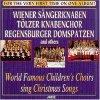 World famous Children's Choirs sing Christmas Songs, Regensburger Domspatzen, Escolania de Montserrat, Wiener Sängerknaben, Tölzer Knabenchor..