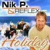 Nik P. & Reflex, Holiday (2002)