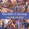 David K., Colours of soul (2 tracks, 2002, & Group)
