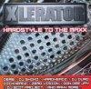 X Lerator-Hardstyle to the Maxx (2003, mixed), Hardheadz, Starsplash, DJ Scot Project, Klubbheads, Derb..