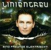 Linientreu, Sind Freunde elektrisch? (2001)
