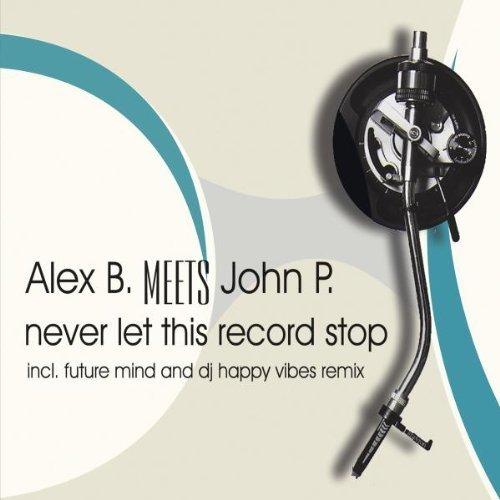 Bild 1: Alex B. meets John P., Never let this record stop (#zyx9812)