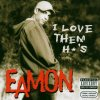 Eamon, I love them *o's (#6625202, feat. Ghostface)