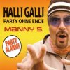 Manny S., Halli galli-Party ohne Ende (#zyx/tip73062; 3 versions, 2003)