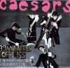 Caesars, 39 minutes of bliss (in an otherwise meaningless world; 2002/03)