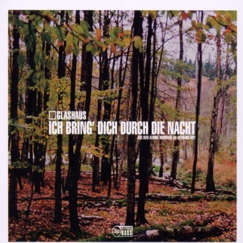 Bild 1: Glashaus, Ich bring' dich durch die Nacht (2002)