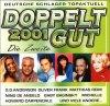 Doppelt gut 2001-Die Zweite, Howard Carpendale, Nino de Angelo, Michelle, DJ �tzi, Marco Kloss..