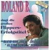 Roland B., Singt die großen Flippers-Erfolgstitel