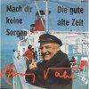 Henry Vahl, Mach dir keine Sorgen/Die gute alte Zeit