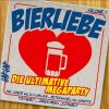 Bierliebe-Die ultimative Megaparty, Luderz feat. DJ Almklause, Tim Toupet, Haiducii, Chhocolate, BB Jürgen, TNN...